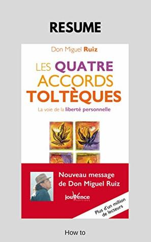 Résumé du livre: Les quatre accords toltèques