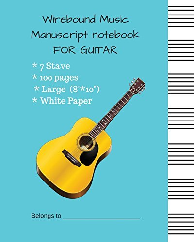 Wirebound Music Manuscript notebook FOR guitar: Music Manuscript Paper / Musicians Notebook / Blank Sheet Music 7 Stave White Paper With #44D9E6 Cover