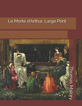 Le Morte d'Arthur: Large Print