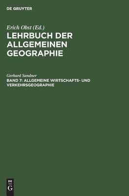 Allgemeine Wirtschafts- Und Verkehrsgeographie