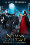 No Man Can Tame (The Dark-Elves of Nightbloom, #1)