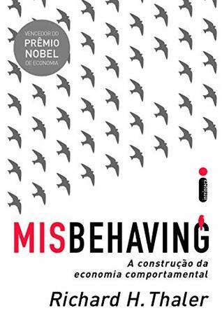 Misbehaving. A Construcao Da Economia Comportamental