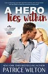 A Hero Lies Within by Patrice Wilton
