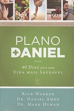 Plano Daniel: 40 Dias Para Uma Vida Mais Saud‡vel