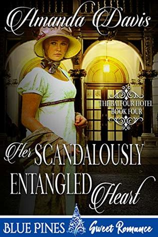 Her Scandalously Entangled Heart (The Balfour Hotel Book 4)