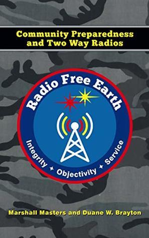Radio Free Earth: Community Preparedness and Two Way Radios