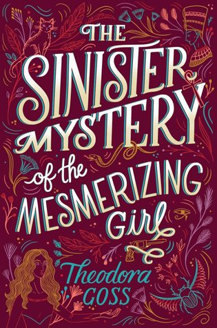 The Sinister Mystery of the Mesmerizing Girl (The Extraordinary Adventures of the Athena Club, #3)