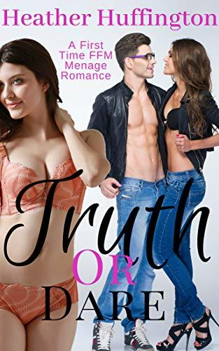 Truth or dare: An FFM Menage Romance Short Story
