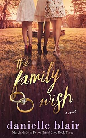 The Family Wish (Match Made in Devon Bridal Shop Book 3)