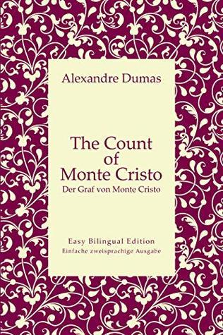 The Count of Monte Cristo - Der Graf von Monte Cristo - English to German – Englisch zu Deutsch: Easy Bilingual Edition - Einfache zweisprachige Ausgabe (English and German 25)