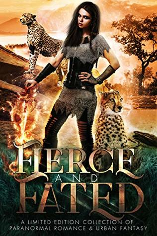 Fierce And Fated; A Limited Edition Collection