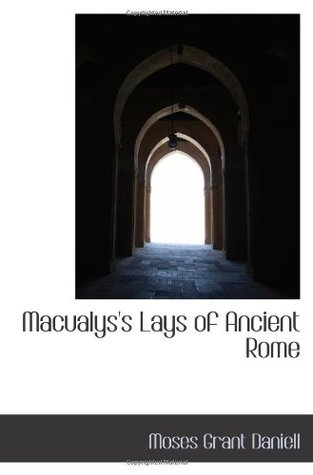 Macualys's Lays of Ancient Rome