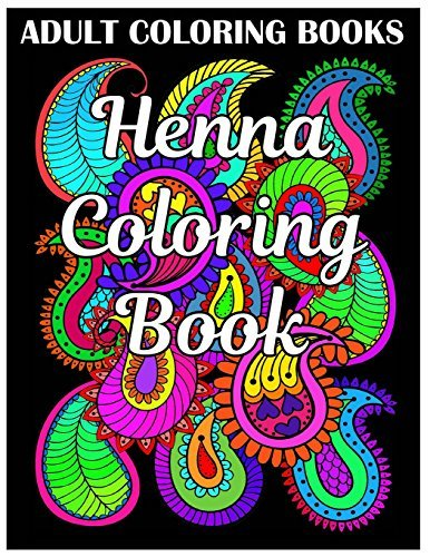 Adult Coloring Books: Henna Coloring Book (Fantastic Flowers)