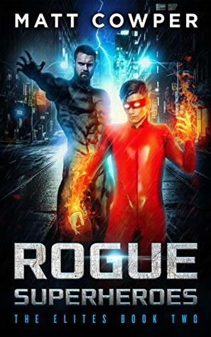 Rogue Superheroes (The Elites Book Two)