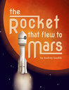 The Rocket that Flew to Mars
