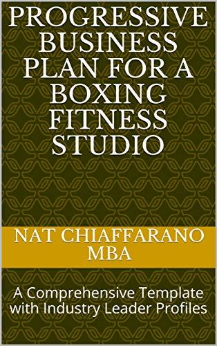 Progressive Business Plan for a Boxing Fitness Studio: A Comprehensive Template with Industry Leader Profiles