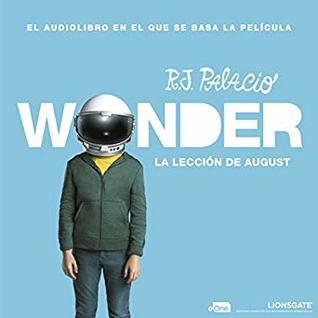 La lección de August: [August's Lesson: Wonder]