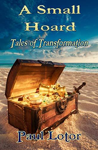 A Small Hoard: Tales of Transformation