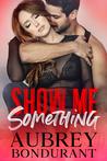 Show Me Something (Something, #5)