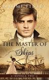 The Master of Ships: Charles's Story (Novella series to A Slave of the Shadows Book 2)