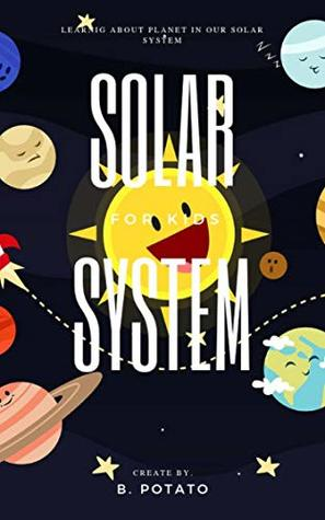 SOLAR SYSTEM FOR KIDS: Learning About Planet In Our Solar Sytem.