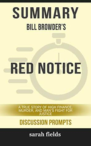 Summary: Bill Browder's Red Notice: A True Story of High Finance, Murder, and One Man's Fight for Justice