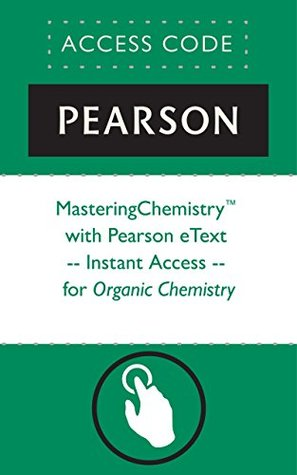 MasteringChemistry® with Pearson eText -- Instant Access -- for Organic Chemistry