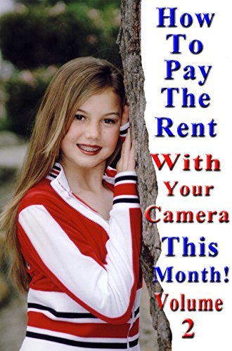How To Pay The Rent With Your Camera - THIS MONTH! Volume 2