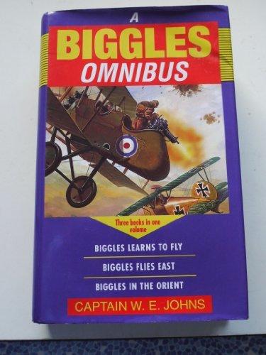 Biggles Omnibus: Biggles Learns to Fly/Biggles Flies East/Biggles in the Orient