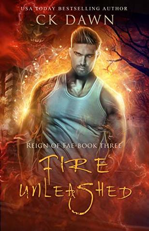 Fire Unleashed (Reign of Fae #3)