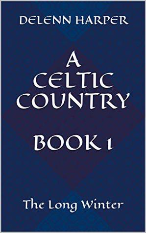 The Long Winter ( A Celtic Country, #1)