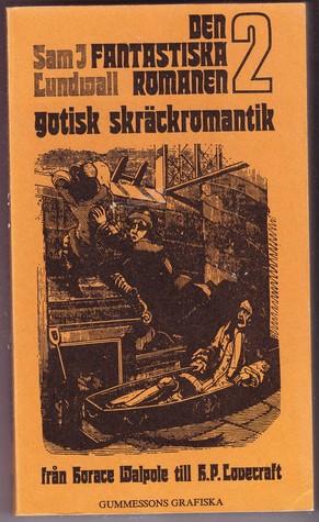 Den fantastiska romanen 2 - gotisk skräckromantik från Horace Walpole till H.P.Lovecraft