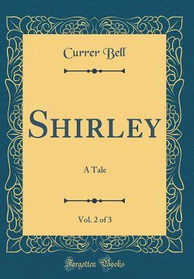 Shirley, Vol. 2 of 3: A Tale