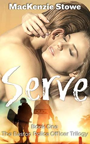 SERVE: Book 1 of The Easton Police Officer Trilogy
