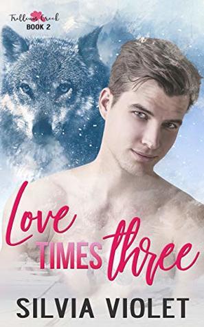 Love Times Three (Trillium Creek, #3)