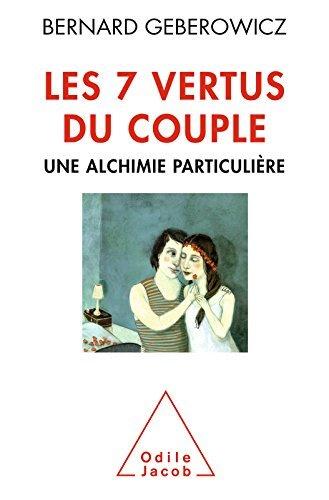 Les 7 vertus du couple: Une alchimie particulière