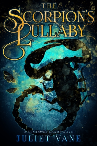 The Scorpion's Lullaby (Luminous Lands, #1)