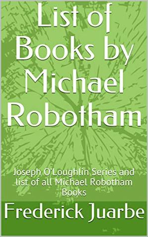 List of Books by Michael Robotham: Joseph O'Loughlin Series and list of all Michael Robotham Books