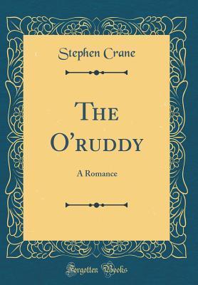 The O'Ruddy: A Romance