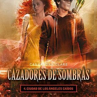Ciudad de Los Ángeles Caídos [City of Fallen Angels (Cazadores de Sombras, Book #4)]