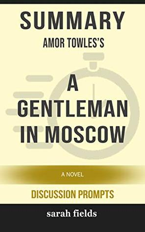Summary: Amor Towles's A Gentleman in Moscow: A Novel