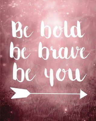 """Be bold be brave be you: Motivational Positive Inspirational Quote Bullet Journal Dot Grid l Notebook (8"""" x 10"""") Large 8mm x 8mm Matrix (Doted Bullet ... Quote Journal notebook series) (Volume 37)"""