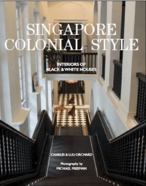 Singapore colonial style : interiors of black & white houses