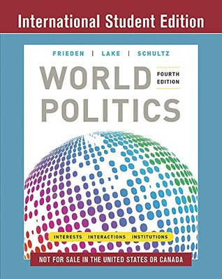 World Politics: Interests, Interactions, Institutions, Fourth International Student Edition