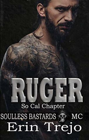 Ruger (Soulless Bastards MC So Cal Chapter, #3)