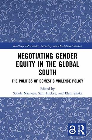 Negotiating Gender Equity in the Global South (Open Access): The Politics of Domestic Violence Policy