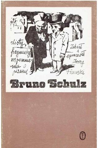 Bruno Schulz. Listy, fragmenty, wspomnienia o pisarzu