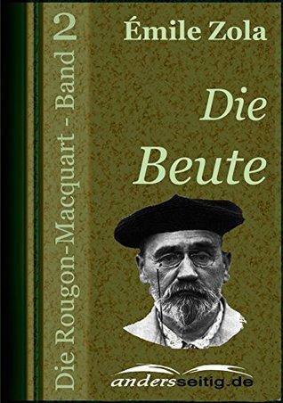 Die Beute: Die Rougon-Macquart - Band 2