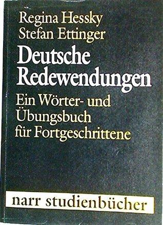 Deutsche Redewendungen: Ein Worter- Und Ubungsbuch Fur Fortgeschrittene