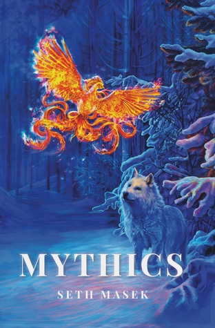 Mythics by Seth Masek